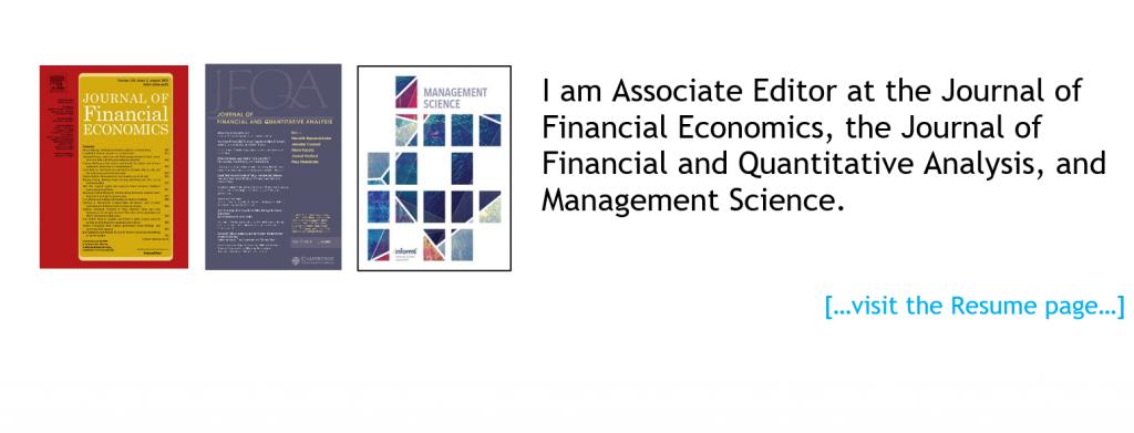 I am Associate Editor at JFE, JFQA, and MS.